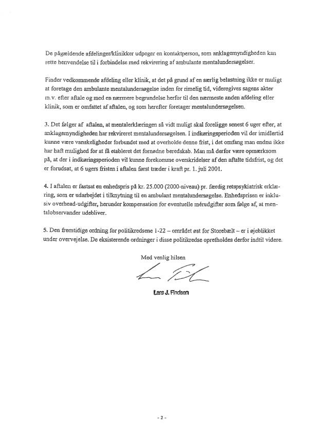 Side 2 - Bilag 2 - Justitsministeriets cirkulæreskrivelse af 3. maj 2001 om gennemførelse af ambulante mentalundersøgelser i straffesager i politikredsene 23-54