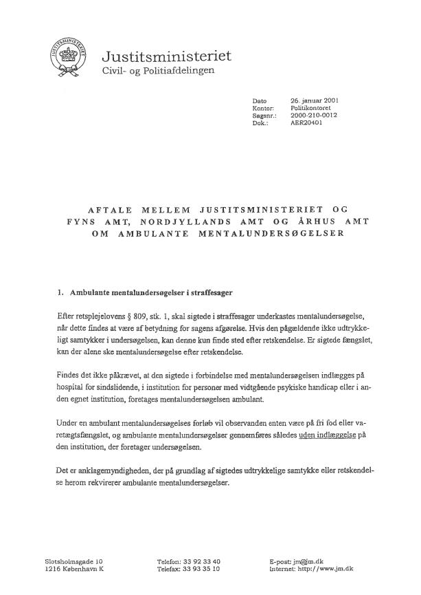 Side 1 - Bilag 3 - Aftale mellem Justitsministeriet og Fyns Amt, Nordjyllands Amt og Århus Amt om ambulante mentalundersøgelser
