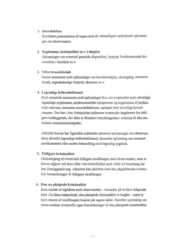 Side 3 - Bilag 3 - Aftale mellem Justitsministeriet og Fyns Amt, Nordjyllands Amt og Århus Amt om ambulante mentalundersøgelser
