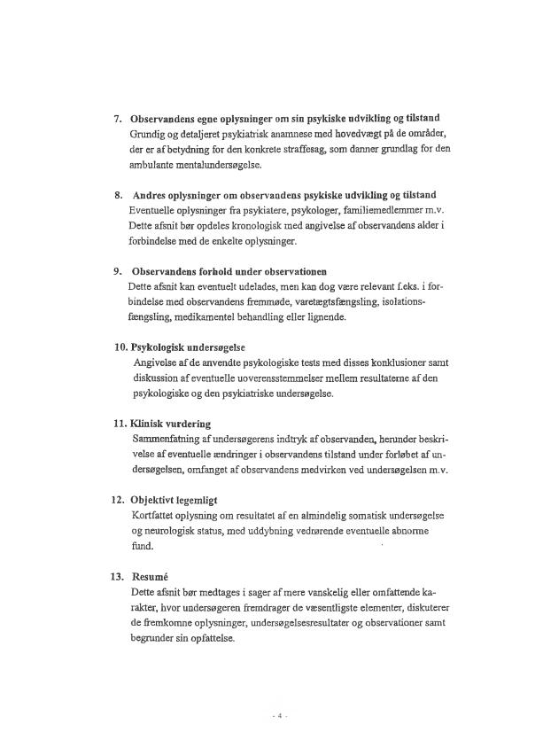 Side 4 - Bilag 3 - Aftale mellem Justitsministeriet og Fyns Amt, Nordjyllands Amt og Århus Amt om ambulante mentalundersøgelser